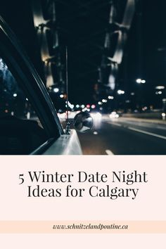 5 Winter Date Night Ideas for Calgary Western Canada, Poutine, Good Dates, Canada Travel, Travel Couple, Calgary, Dating, Adventure, Night