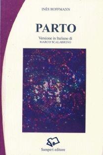 Parto, Inés Hoffmann, Samperi editore [Recensione] :: LaRecherche.it