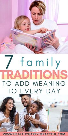 7 Family Traditions to Add Meaning to the Every Day