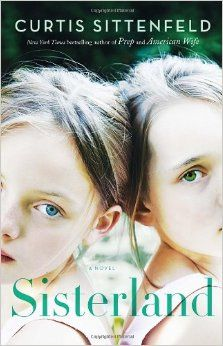 Sisterland: A Novel: Curtis Sittenfeld: 9781400068319: Amazon.com: Books