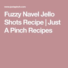 Fuzzy Navel Jello Shots Recipe | Just A Pinch Recipes