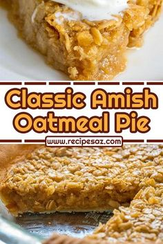 Classic Amish Oatmeal Pie - Recipes A to Z Amish Oatmeal Pie Recipe, Oatmeal Cake, Oatmeal Recipes, Oatmeal Pudding Recipe, Amish Pie Crust Recipe, Amish Baked Oatmeal, Oatmeal Dessert, Bisquick Recipes, Candy