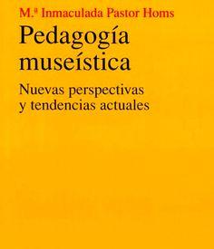 Pedagogía museística. Nuevas perspectivas y tendencias actuales (Colección Patrimonio de la Editorial Ariel ) es un análisis de la educación en museos.  http://nodocultura.com/2014/05/marcapaginas-mayo/