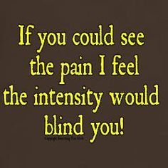 Sadly true for so many with fibromyalgia, myofascial pain, psoriatic arthritis, EDS, etc Chronic Migraines, Chronic Illness, Chronic Pain, Rheumatoid Arthritis, Mental Illness, Trigeminal Neuralgia, Ankylosing Spondylitis, Reiki, Diabetes