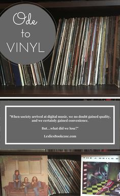 An ode to vinyl records at: http://lesliesbookcase.com/2016/07/06/ode-to-vinyl-records/