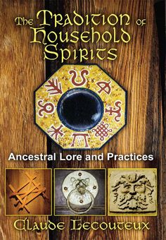 """Witch Library:  #Witch #Library ~ """"The Tradition of Household Spirits: Ancestral Lore and Practices,"""" by Claude Lecouteux."""