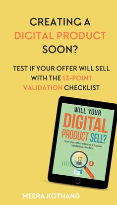 Overwhelmed and spinning your wheels trying to figure out if your digital product idea will sell? Now you can test your offer with the 13-point validation checklist!