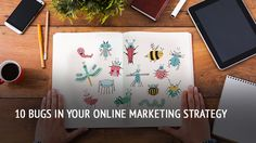 10 bugs in your online marketing strategy