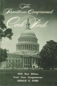 POTUS Library & NARA Gov Doc: 1962 Republican Congressional Cookbook   Did you resolve to try something new in 2014? Why not start with a recipe from the Republican Congressional Cookbook, circa 1962?Republicans from all 50 states contributed to a compendium of regional dishes, including Chicken Luau, Maine Lobster Pie, and Scalloped Cabbage, Spaghetti, and Wisconsin Cheese.