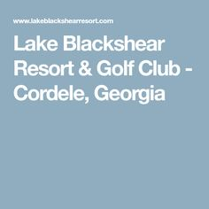 Lake Blackshear Resort & Golf Club - Cordele, Georgia