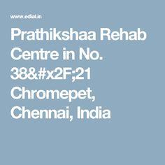 Prathikshaa Rehab Centre in No. 38/21 Chromepet,  Chennai, India