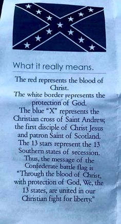 "Look at this pathetic justification for racism. ""Through the blood of Christ with the protection of God""? Then you should have won the civil war! American Pride, American Civil War, American History, Southern Heritage, Southern Pride, Blood Of Christ, Confederate Flag, Down South, Our Country"