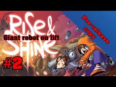 Part#2 - Giant Robot on lift - Rise adn Shine | MonkeyboyGamer