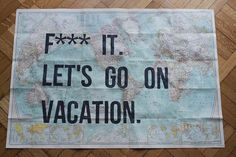 f it we're on vacation. me and matts key phrase when we vacay lol Quotes To Live By, Me Quotes, Card Companies, Road Trippin, Romantic Quotes, My Motto, Dream Vacations, Travel Quotes, Letting Go