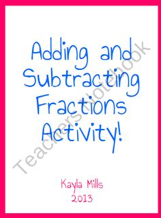 Adding and Subtracting Fractions Activity product from KlaRenays-Shop on TeachersNotebook.com