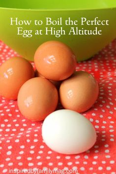 How To Boil Eggs at High Altitude - Have you noticed there's a difference in boiling at different altitudes?