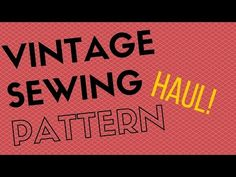 Vintage Sewing Pattern [VIDEO] Haul!   A Fashion Addict
