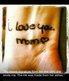 Mom tattoo. B awesome to get a tattoo like this in my daughters hand writing.
