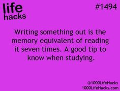 This has always been soo true for me, in school and now.. I write it down a couple of times-I'll usually remember it..