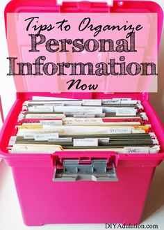 Tame the paper chaos and organize personal information now. Always know exactly where the information you need is located when you follow these steps.