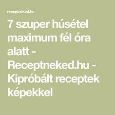 7 szuper húsétel maximum fél óra alatt - Receptneked.hu - Kipróbált receptek képekkel Math Equations