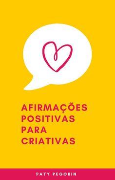 Quer o e-book com afirmações positivas para criativas? Cadastre-se grátis na biblioteca do meu site! Company Logo, Logos, Positive Affirmations, Creative, Creativity, A Logo, Legos