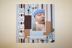 Cute baby boy scrapbook layout.  Great colors! #baby, #boy, #scrapbook, #layout