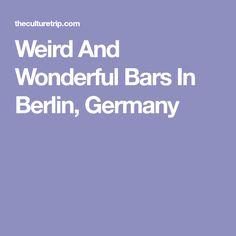 Weird And Wonderful Bars In Berlin, Germany