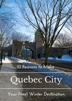 10 reasons to make Quebec City your next winter travel destination. www.casualtravelist.com