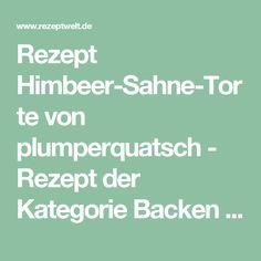 Rezept Himbeer-Sahne-Torte von plumperquatsch - Rezept der Kategorie Backen süß