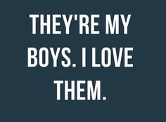 Son, mother son, raising boys quotes, little boy quotes, mothers of boy Mothers Of Boys, Mothers Love, I Love My Son, Love You, Quotes Loyalty, Moving On Quotes, My Three Sons, Mother Quotes, Family Quotes