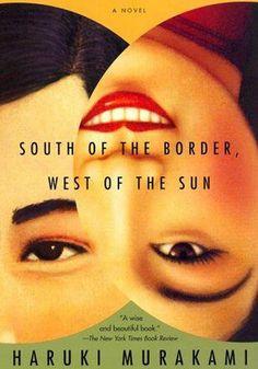Beautiful book covers. South Of The Border, West Of The Sun, Haruki Murakami