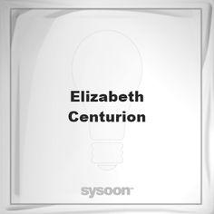 Elizabeth Centurion: Page about Elizabeth Centurion #member #website #sysoon #about