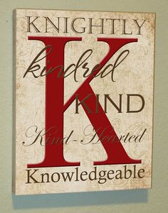 Letter K w/Knightly, Kindred, Kind, Kind-Hearted & Knowledgeable (K). via Etsy.