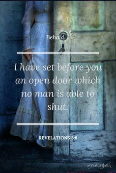 Bible Verses:Behold, I have set before you an open door which no man is able to shut - Revelation Scripture Quotes, Bible Scriptures, Faith Quotes, Jesus Quotes, Key Quotes, Adonai Elohim, Revelation 3, Motivation Positive, Jesus Christus