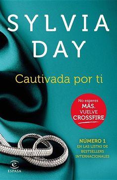 Crossfire 04 - Cautivada por ti - Sylvia Day