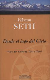 Desde el lago del Cielo : viajes por Sinkiang, Tíbet y Nepal / Vikram Seth http://fama.us.es/record=b1644982~S16*spi