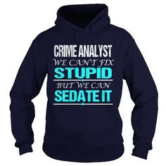 CRIME ANALYST - STUPID T Shirts, Hoodies Sweatshirts. Check price ==► https://www.sunfrog.com/LifeStyle/CRIME-ANALYST--STUPID-Navy-Blue-Hoodie.html?57074