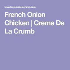 French Onion Chicken | Creme De La Crumb