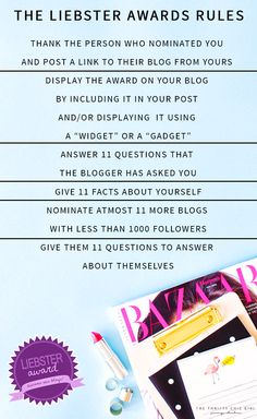 The Liebster Award is anawrd for the bloggers by the bloggers. Here are the rules if you are nominated for the award.