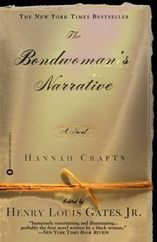 The Bondwoman's Narrative By Hannah Crafts, edited by Henry Louis Gates, Jr.