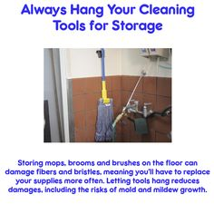 Protect your investment - hang your cleaning tools for storage to save money on replacements
