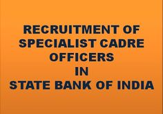 India Latest Employees News, Latest Jobs, Careers, Recruitment, 7th CPC, Pay Commission, Youtube: RECRUITMENT OF SPECIALIST CADRE OFFICERS IN STATE ...