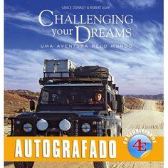 R$142.00  Challenging Your Dreams - Uma Aventura Pelo Mundo