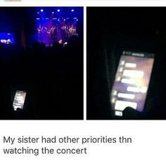 Lol, that would probably be me... depending on who's concert it is and how close I'm sitting to them.