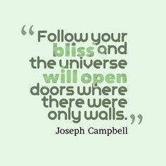 Joseph Campbell quote about way. Joseph Campbell Zitate, Joseph Campbell Quotes, Positive Quotes, Motivational Quotes, Inspirational Quotes, Positive Psychology, Photo Quotes, Picture Quotes, Open Door Quotes