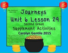Two of EverythingJourneys Unit 6 Lesson 29Second GradeSupplement MaterialsCommon Core alignedPg. 3-4 Vocabulary in Context  copy pages A and B back to back  fold on the solid lines and cut on the dotted lines - write a sentence and draw a picture for each vocabulary wordPg. 5 Two Spelling Words!