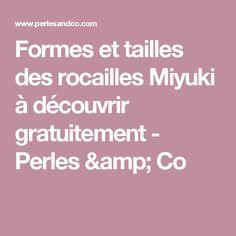 Formes et tailles des rocailles Miyuki à découvrir gratuitement - Perles & Co