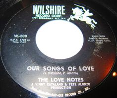 1961 Doo Wop 45 Rpm The Love Notes OUR SONGS OF LOVE / NANCY MY LOVE On Wilshire 200