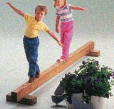 Make a balance beam any way you can.  It is a kid MAGNET! They'll do it over and over again.